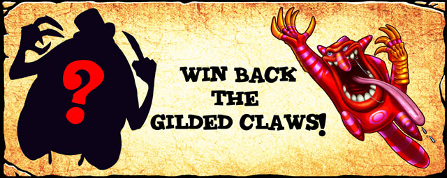 Win back the Gilded Claws!